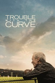 Trouble with the Curve movie in John Goodman filmography.