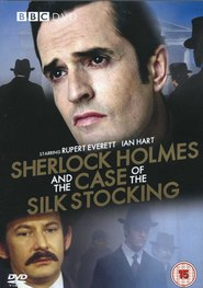 Sherlock Holmes and the Case of the Silk Stocking movie in Jonathan Hyde filmography.