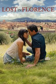 Lost in Florence is the best movie in Brett Dalton filmography.