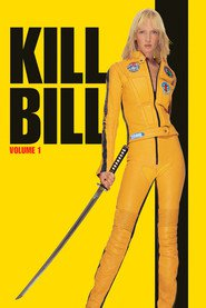 Kill Bill: Vol. 1 movie in Uma Thurman filmography.