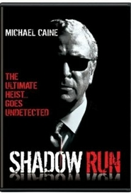 Shadow Run movie in Michael Caine filmography.