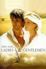 And Now... Ladies and Gentlemen... movie in Thierry Lhermitte filmography.