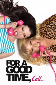 For a Good Time, Call... is the best movie in Justin Long filmography.