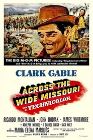 Across the Wide Missouri movie in Ricardo Montalban filmography.