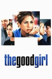The Good Girl movie in John C. Reilly filmography.