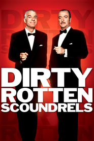 Dirty Rotten Scoundrels movie in Steve Martin filmography.