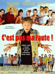 C'est pas ma faute! movie in Thierry Lhermitte filmography.