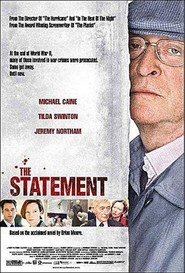 The Statement movie in Michael Caine filmography.