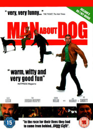 Man About Dog is the best movie in Pat Shortt filmography.
