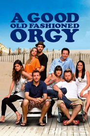 A Good Old Fashioned Orgy movie in Jason Sudeikis filmography.