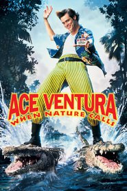 Ace Ventura: When Nature Calls movie in Jim Carrey filmography.