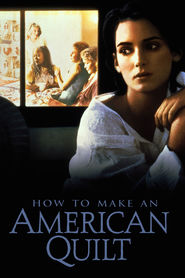 How to Make an American Quilt movie in Winona Ryder filmography.