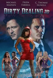 Dirty Dealing 3D movie in Michael Madsen filmography.