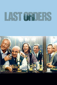Last Orders movie in Michael Caine filmography.