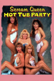 Scream Queen Hot Tub Party movie in Fred Olen Ray filmography.