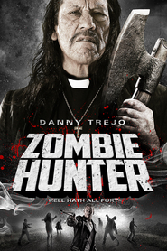 Zombie Hunter movie in Danny Trejo filmography.