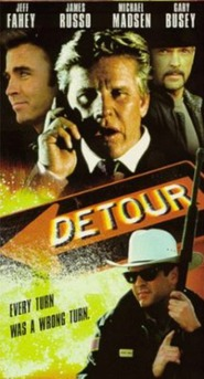 Detour movie in Michael Madsen filmography.