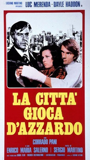 La citta gioca d'azzardo movie in Enrico Maria Salerno filmography.