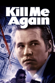 Kill Me Again movie in Michael Madsen filmography.
