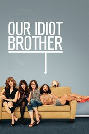 Our Idiot Brother movie in Zooey Deschanel filmography.
