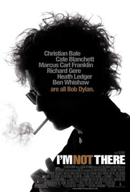 I'm Not There. movie in Heath Ledger filmography.