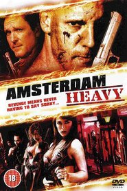 Amsterdam Heavy movie in Michael Madsen filmography.