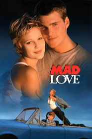 Mad Love movie in Drew Barrymore filmography.