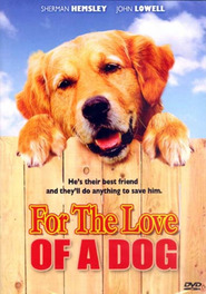 For the Love of a Dog is the best movie in Meggi Edvards filmography.