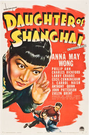 Daughter of Shanghai movie in Anthony Quinn filmography.