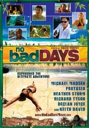 No Bad Days movie in Michael Madsen filmography.