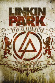 Linkin Park - Road to Revolution: Live at Milton Keynes movie in Rob Bourdon filmography.
