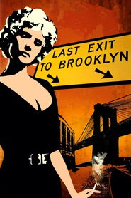 Last Exit to Brooklyn movie in Jennifer Jason Leigh filmography.