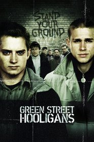 Green Street Hooligans movie in Elijah Wood filmography.