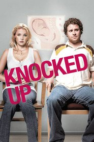 Knocked Up movie in Seth Rogen filmography.