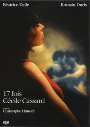 17 fois Cecile Cassard is the best movie in Jeanne Balibar filmography.