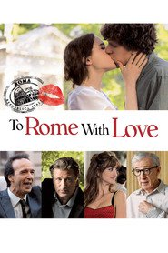 To Rome with Love movie in Alec Baldwin filmography.