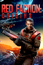 Red Faction: Origins movie in Robert Patrick filmography.