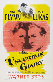 Uncertain Glory movie in Errol Flynn filmography.