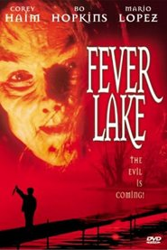Fever Lake is the best movie in Mario Lopez filmography.