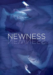 Newness is the best movie in Nicholas Hoult filmography.
