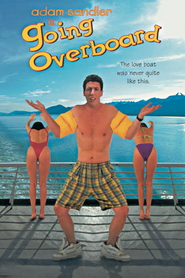 Going Overboard movie in Adam Sandler filmography.