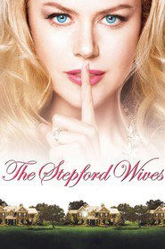 The Stepford Wives movie in Nicole Kidman filmography.