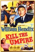 Kill the Umpire is the best movie in William Bendix filmography.