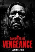 Vengeance movie in Danny Trejo filmography.