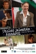Utolso jelentes Annarol movie in Gyorgy Cserhalmi filmography.