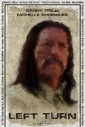 Left Turn movie in Danny Trejo filmography.