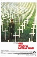 Oh! What a Lovely War movie in Richard Attenborough filmography.