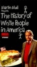 The History of White People in America movie in Steve Martin filmography.