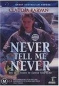 Never Tell Me Never movie in Claudia Karvan filmography.