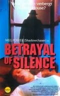 Betrayal of Silence movie in Jeff Woolnough filmography.